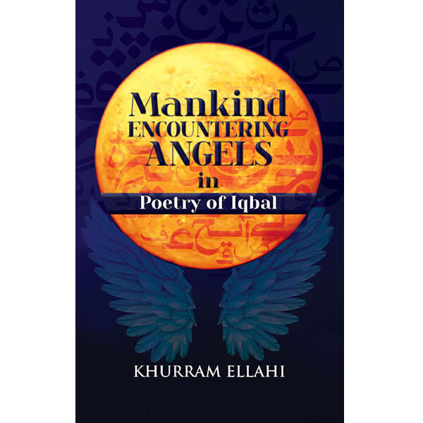 Mankind encountering Angels in Poetry of Iqbal