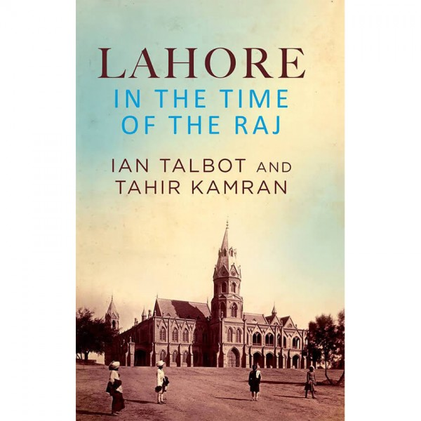 Lahore in the Time of the Raj